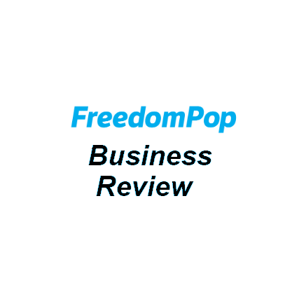 FreedomPop Business Review: FREE Cell Phone for 2020